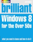 Brilliant Windows 8 for the Over 50s - Book