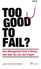 Too Good To Fail? : Why Management Gets it Wrong and How You Can Get It Right - eBook