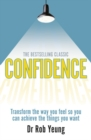 Confidence : Transform the way you feel so you can achieve the things you want - Book