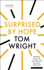 Surprised by Hope : Original, provocative and practical - eBook