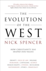 The Evolution of the West : How Christianity has shaped our values - eBook