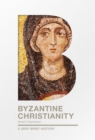 Byzantine Christianity : A Very Brief History - eBook