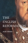 The English Reformation : A Very Brief History - eBook