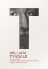 William Tyndale : A Very Brief History - Book