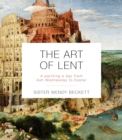 The Art Of Lent : A Painting A Day From Ash Wednesday To Easter - Book