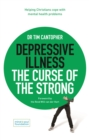 Depressive Illness: The Curse of the Strong : Helping Christians Cope with Mental Health Problems - eBook