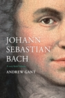 Johann Sebastian Bach : A Very Brief History - Book
