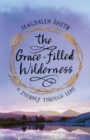 The Grace-filled Wilderness: A Six-week Course for Lent - Book
