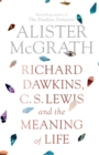 Dawkins, Lewis and the Meaning of Life - Book