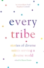 Every Tribe : Stories of Diverse Saints Serving a Diverse World - Book