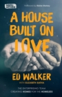 A House Built on Love : The enterprising team creating homes for the homeless - Book