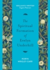 The Spiritual Formation of Evelyn Underhill - Book