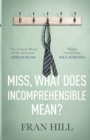 Miss, What Does Incomprehensible Mean? - Book