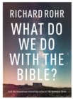 What Do We Do With the Bible? - Book