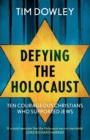 Defying the Holocaust: Ten courageous Christians who supported Jews - Book