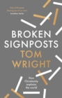 Broken Signposts : How Christianity Explains the World - Book