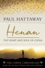 Henan : The Heart and Soul of China. Inside the Greatest Christian Revival in History - Book