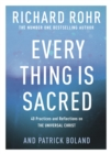 Every Thing is Sacred : 40 Practices and Reflections on The Universal Christ - eBook