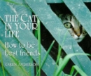 Cat in Your Life : How to be Best Friends - Book