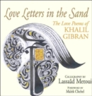 Love Letters in the Sand : The Love Poems of Khalil Gibran - Book