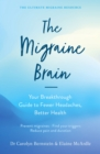 The Migraine Brain : Your Breakthrough Guide to Fewer Headaches, Better Health - eBook