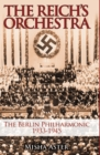 Reich's Orchestra : The Berlin Philharmonic 1933-1945 - eBook
