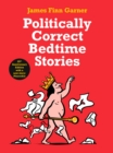 Politically Correct Bedtime Stories - eBook