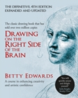 Drawing on the Right Side of the Brain : A Course in Enhancing Creativity and Artistic Confidence: definitive 4th edition - Book