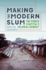 Making the Modern Slum : The Power of Capital in Colonial Bombay - Book