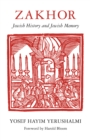 Zakhor : Jewish History and Jewish Memory - eBook