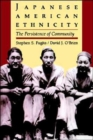 Japanese American Ethnicity : The Persistence of Community - Book
