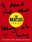 The Beatles Lyrics : The Unseen Story Behind Their Music - Book