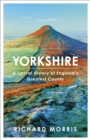Yorkshire : A lyrical history of England's greatest county - eBook