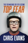 Top Fear : The Remaking of a TV Legend - Book