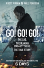 Go! Go! Go! : The Definitive Inside Story of the Iranian Embassy Siege - eBook