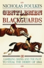 Gentlemen and Blackguards : Gambling Mania and the Plot to Steal the Derby of 1844 - eBook