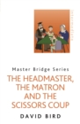The Headmaster, The Matron and the Scissors Coup - Book