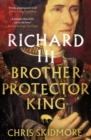 Richard III : Brother, Protector, King - eBook