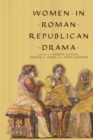 Women in Roman Republican Drama - Book