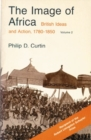 Image of Africa Volume 2 : British Ideas and Action, 1780-1850 - Book