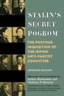 Stalin's Secret Pogrom : The Postwar Inquisition of the Jewish Anti-Fascist Committee - Book