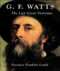 G. F. Watts : The Last Great Victorian - Book