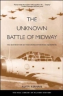 The Unknown Battle of Midway : The Destruction of the American Torpedo Squadrons - Book