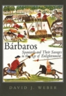 Barbaros : Spaniards and Their Savages in the Age of Enlightenment - eBook