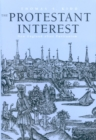 The Protestant Interest : New England After Puritanism - eBook