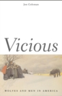 Vicious : Wolves and Men in America - eBook