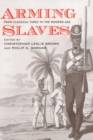 Arming Slaves : From Classical Times to the Modern Age - eBook