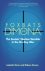 Foxbats Over Dimona : The Soviets' Nuclear Gamble in the Six-Day War - eBook