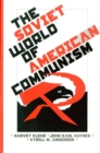 The Soviet World of American Communism - eBook