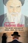 Treacherous Alliance : The Secret Dealings of Israel, Iran, and the United States - eBook